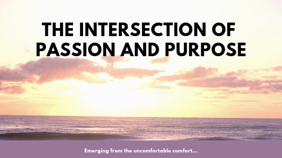 The Intersection of Passion and Purpose