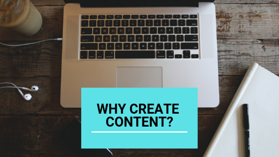 Why Create Content?  Because it Works!