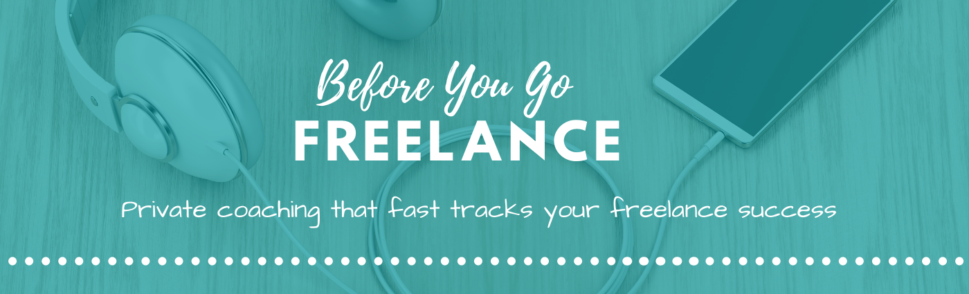 Before You Go Freelance Coaching Banner