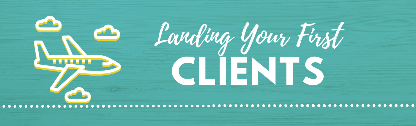 Landing Your First Clients